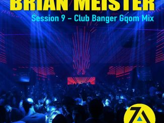 ZAMUSIC OFFICIAL MIX, Brian Meister, Session 9 (Club Banger Gqom Mix, 2019), Club Banger, mp3, download, datafilehost, fakaza, Gqom Beats, Gqom Songs, Gqom Music, Gqom Mix
