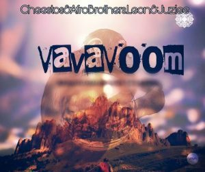 Cheestos & Afro Brotherz – Vava Voom Ft. Juziee & Leon Lee