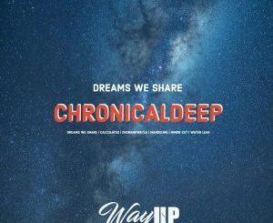 ChronicalDeep, Dreams We Share 1, download ,zip, zippyshare, fakaza, EP, datafilehost, album, Deep House Mix, Deep House, Deep House Music, Deep Tech, Afro Deep Tech, House Music
