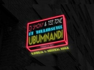 DJ Shony, T33 Tone,Ubumnandi (DJMreja & Neuvikal Soule Remix), TallArseTeeDeMC, DJMreja & Neuvikal Soule, DJMreja, Neuvikal Soule, mp3, download, datafilehost, fakaza, Afro House, Afro House 2018, Afro House Mix, Afro House Music, House Music