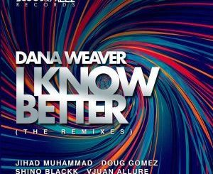 Dana Weaver, I Know Better (Echo Deep Underground Mix), Echo Deep, mp3, download, datafilehost, fakaza, Afro House, Afro House 2018, Afro House Mix, Afro House Music, House Music
