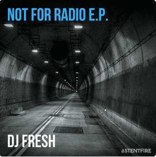 DJ Fresh, Not for Radio, download ,zip, zippyshare, fakaza, EP, datafilehost, album, Afro House, Afro House 2018, Afro House Mix, Afro House Music, House Music