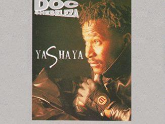 Doc Shebeleza, Yashaya, download ,zip, zippyshare, fakaza, EP, datafilehost, album, Kwaito Songs, Kwaito, Kwaito Mix, Kwaito Music, Kwaito Classics, Old School Songs, Old School, Old School Mix, Old School Music, Old School Classics