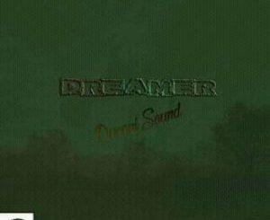 Dreamer, Ducadi Sound (Original Mix), mp3, download, datafilehost, fakaza, Afro House, Afro House 2018, Afro House Mix, Afro House Music, House Music