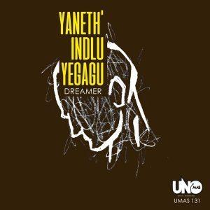 Dreamer, Yaneth' Indlu Yegagu, download ,zip, zippyshare, fakaza, EP, datafilehost, album, Afro House, Afro House 2018, Afro House Mix, Afro House Music, House Music