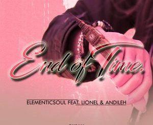 Elementic Sou, End of Time (Original Mix), Lionel, Andileh, mp3, download, datafilehost, fakaza, Afro House, Afro House 2018, Afro House Mix, Afro House Music, House Music