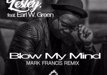 George Lesley – Blow My Mind (Mark Francis Remix) Ft. Earl W. Green