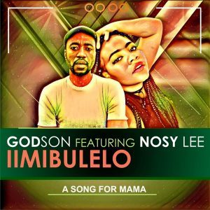 GodSon – iimibulelo (A Song For Mama) Ft. Nosy Lee