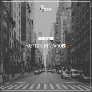 Harmonix ZA – Hazy Days In New York (Deep Souls Remix)