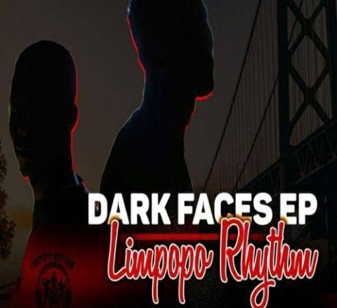 Limpopo Rhythm, Dark Faces, download ,zip, zippyshare, fakaza, EP, datafilehost, album, Afro House, Afro House 2018, Afro House Mix, Afro House Music, House Music