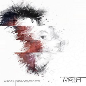 Massh, A Broken Heart & Its Missing Pieces, download ,zip, zippyshare, fakaza, EP, datafilehost, album. Afro House, Afro House 2018, Afro House Mix, Afro House Music, House Music