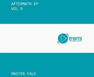 Master Fale, Aftermath EP Vol. 9, download ,zip, zippyshare, fakaza, EP, datafilehost, album, Afro House, Afro House 2018, Afro House Mix, Afro House Music, House Music
