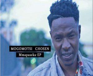Mogomotsi Chosen, Mmapaseka, download ,zip, zippyshare, fakaza, EP, datafilehost, album, Deep House Mix, Deep House, Deep House Music, Deep Tech, Afro Deep Tech, House Music