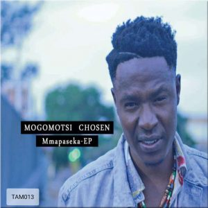 Mogomotsi Chosen, Mmapaseka, download ,zip, zippyshare, fakaza, EP, datafilehost, album, Deep House Mix, Deep House, Deep House Music, Deep Tech, Afro Deep Tech, House Music