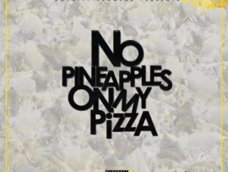 Nveigh, No Pineapples On My Pizza, download ,zip, zippyshare, fakaza, EP, datafilehost, album, Hiphop, Hip hop music, Hip Hop Songs, Hip Hop Mix, Hip Hop, Rap, Rap Music