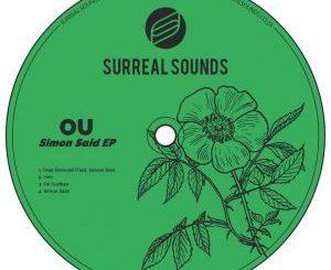 OU, Simon Said, download ,zip, zippyshare, fakaza, EP, datafilehost, album, Deep House Mix, Deep House, Deep House Music, Deep Tech, Afro Deep Tech, House Music