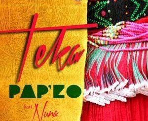Pap'zo, NUNA, Teka (Afro House Mix), mp3, download, datafilehost, fakaza, Afro House, Afro House 2018, Afro House Mix, Afro House Music, House Music