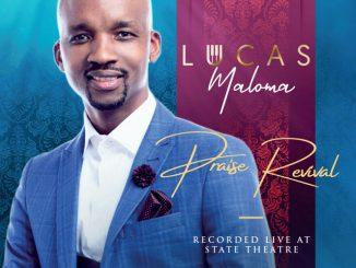Lucas Maloma, Praise Revival, download ,zip, zippyshare, fakaza, EP, datafilehost, album, Gospel Songs, Gospel, Gospel Music, Christian Music, Christian Songs