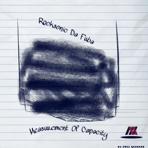 Rocksonic Da Fuba – Measurement Of Capacity (Original Mix)
