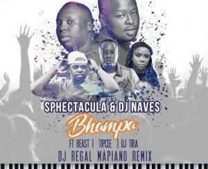 SPHEctacula, DJ Naves, Bhampa (DJ Regal Mapiano Mix), mp3, download, datafilehost, fakaza, Gqom Beats, Gqom Songs, Gqom Music, Gqom Mix, Amapiano