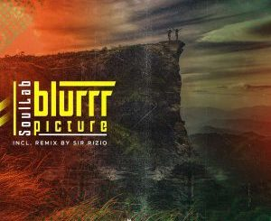 SoulLab, Blurrr Picture (Sir Rizio's Deeper Mix), Sir Rizio, mp3, download, datafilehost, fakaza, Deep House Mix, Deep House, Deep House Music, Deep Tech, Afro Deep Tech, House Music