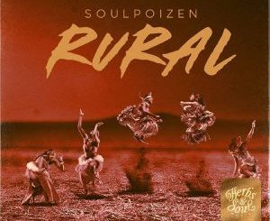 SoulPoizen, Rural Spirits (Original Mix), mp3, download, datafilehost, fakaza, Tribal House, Tribal House 2018, Tribal House Mix, Tribal House Music, House Music