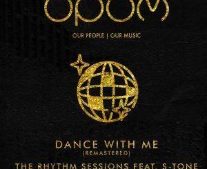 The Rhythm Sessions, Dance With Me (ZuluMafia Dub Mix), S-Tone, ZuluMafia , mp3, download, datafilehost, fakaza, Afro House, Afro House 2018, Afro House Mix, Afro House Music, House Music