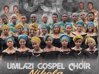 Umlazi Gospel Choir, Nikela, download ,zip, zippyshare, fakaza, EP, datafilehost, album, Gospel Songs, Gospel, Gospel Music, Christian Music, Christian Songs