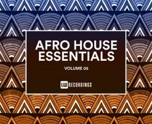 Various Artists, Afro House Essentials Vol. 05, Afro House Essentials, download ,zip, zippyshare, fakaza, EP, datafilehost, album, Afro House, Afro House 2018, Afro House Mix, Afro House Music, House Music