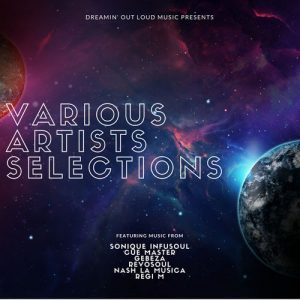 VA, Dreamin' Out Loud V.A. Selections Vol. 1, Dreamin' Out Loud, download ,zip, zippyshare, fakaza, EP, datafilehost, album, Afro House, Afro House 2018, Afro House Mix, Afro House Music, House Music