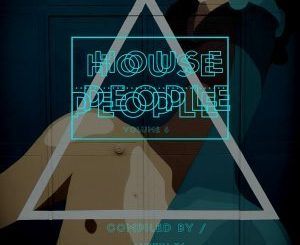 VA, House People Vol. 6, download ,zip, zippyshare, fakaza, EP, datafilehost, album, Afro House, Afro House 2018, Afro House Mix, Afro House Music, House Music