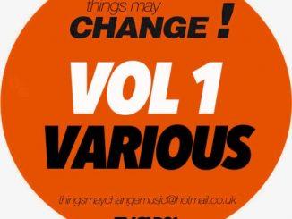 VA, Things May Change Vol 1, download ,zip, zippyshare, fakaza, EP, datafilehost, album, Afro House, Afro House 2018, Afro House Mix, Afro House Music, House Music