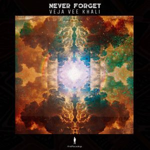 Veja Vee Khali – Never Forget
