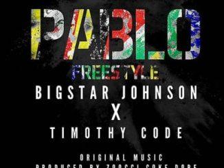 Bigstar Johnson, Pablo Freestyle, Timothy Code, mp3, download, datafilehost, fakaza, Hiphop, Hip hop music, Hip Hop Songs, Hip Hop Mix, Hip Hop, Rap, Rap Music