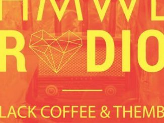Black Coffee, Themba, HMWL Radio Mix, mp3, download, datafilehost, fakaza, Afro House, Deep House Mix, Deep House, Deep House Music, Deep Tech, Afro Deep Tech, Afro House 2018, Afro House Mix, Afro House Music, Afro Tech, House Music