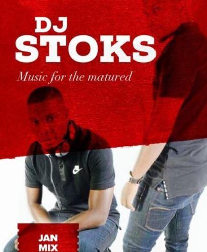 DOWNLOAD DJ STOKS - Music for the Matured January Mix 2019 – ZAMUSIC
