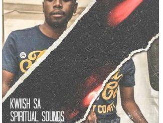 Kwiish SA, Spiritual Sounds, Kwiish SA, Spiritual Sounds, download ,zip, zippyshare, fakaza, EP, datafilehost, album, Afro House, Afro House 2018, Afro House Mix, Afro House Music, Afro Tech, House Music