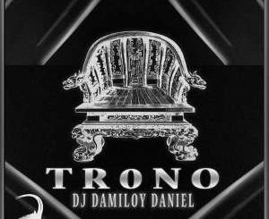 Dj Damiloy Daniel, Trono (Original Mix), mp3, download, datafilehost, fakaza, Afro House, Afro House 2018, Afro House Mix, Afro House Music, Afro Tech, House Music