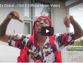 Ex Global, I Did It, Video, mp3, download, datafilehost, fakaza, Hiphop, Hip hop music, Hip Hop Songs, Hip Hop Mix, Hip Hop, Rap, Rap Music