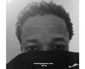 Katlego Swizz, Workinprogress Cutz EP 02, download ,zip, zippyshare, fakaza, EP, datafilehost, album, Afro House, Afro House 2018, Afro House Mix, Afro House Music, Afro Tech, House Music