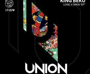 King Beku, Long 4 Spain, download ,zip, zippyshare, fakaza, EP, datafilehost, album, Afro House, Afro House 2018, Afro House Mix, Afro House Music, Afro Tech, House Music