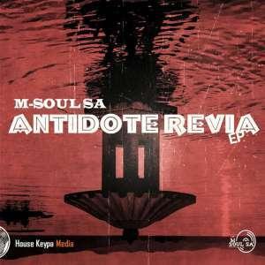 M-Soul SA, Antidote Revia, download ,zip, zippyshare, fakaza, EP, datafilehost, album, Deep House Mix, Deep House, Deep House Music, Deep Tech, Afro Deep Tech, House Music