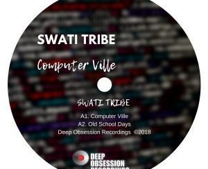Swati Tribe, Computer Ville (Original Mix), mp3, download, datafilehost, fakaza, Afro House, Afro House 2018, Afro House Mix, Afro House Music, Afro Tech, House Music