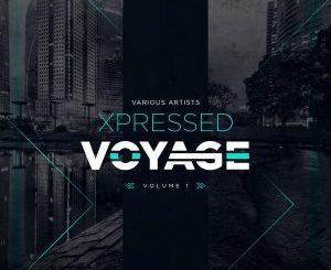 VA, Xpressed Voyage Vol. 1 Album, download ,zip, zippyshare, fakaza, EP, datafilehost, album, Afro House, Afro House 2018, Afro House Mix, Afro House Music, House Music