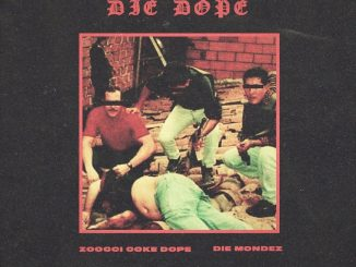 Zoocci Coke Dope, Die Mondez, Die Dope, download ,zip, zippyshare, fakaza, EP, datafilehost, album, Hiphop, Hip hop music, Hip Hop Songs, Hip Hop Mix, Hip Hop, Rap, Rap Music