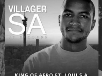 Villager SA, King Of Afro (Original Mix), Loui S.A, mp3, download, datafilehost, fakaza, Afro House, Afro House 2018, Afro House Mix, Afro House Music, Afro Tech, House Music