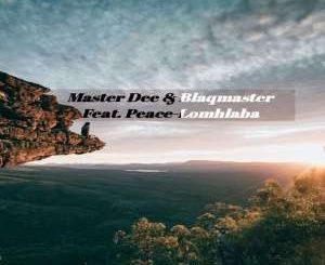 Master Dee, BlaqMasterv, Lomhlaba (Original Mix), Peace, mp3, download, datafilehost, fakaza, Afro House, Afro House 2019, Afro House Mix, Afro House Music, Afro Tech, House Music