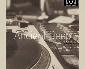 Ancient Deep, Transform, download ,zip, zippyshare, fakaza, EP, datafilehost, album, Soulful House Mix, Soulful House, Soulful House Music, House Music, Afro House, Afro House 2019, Afro House Mix, Afro House Music, Afro Tech, House Music