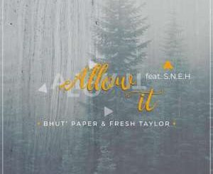 Bhut' Paper, Fresh Taylor, Allow It (Original Mix), S.N.E.H, mp3, download, datafilehost, fakaza, Afro House, Afro House 2019, Afro House Mix, Afro House Music, Afro Tech, House Music