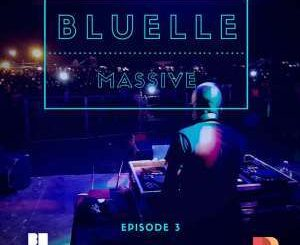 Bluelle, Massive Mix Episode 3, mp3, download, datafilehost, fakaza, Afro House, Afro House 2019, Afro House Mix, Afro House Music, Afro Tech, House Music